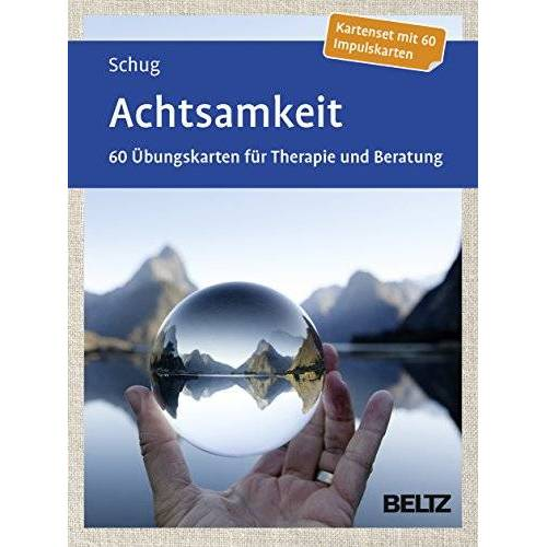 Susanne Schug - Achtsamkeit: 60 Übungskarten für Therapie und Beratung. Mit 12-seitigem Booklet - Preis vom 06.05.2021 04:54:26 h