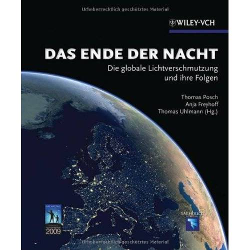 Thomas Posch - Das Ende der Nacht: Die globale Lichtverschmutzung und ihre Folgen - Preis vom 18.04.2021 04:52:10 h