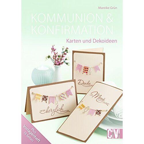 Mareike Grün - Kommunion & Konfirmation: Karten und Dekoideen - Preis vom 25.02.2021 06:08:03 h