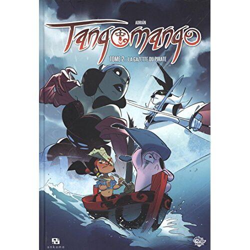 Adrian Fernandez Delgado - Tangomango, Tome 2 : La gazette du pirate - Preis vom 16.10.2019 05:03:37 h