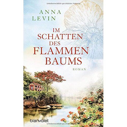Anna Levin - Im Schatten des Flammenbaums: Roman - Preis vom 17.04.2021 04:51:59 h