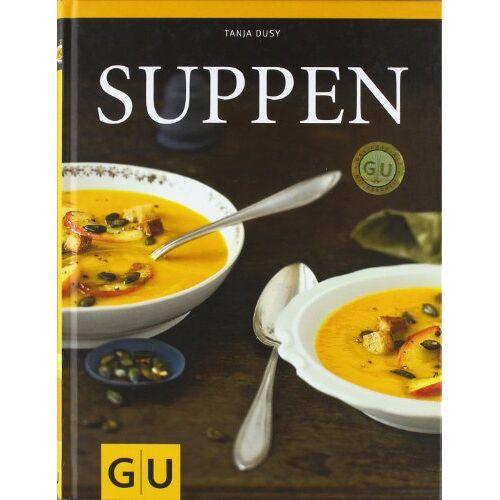 Tanja Dusy - Suppen (GU Themenkochbuch) - Preis vom 15.04.2021 04:51:42 h