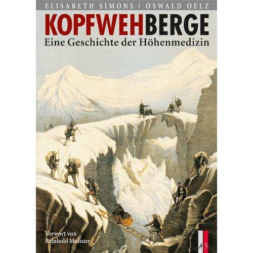 Elisabeth Simons - Kopfwehberge: Eine Geschichte der Höhenmedizin - Preis vom 20.10.2020 04:55:35 h