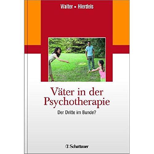 Heinz Walter - Väter in der Psychotherapie: Der Dritte im Bunde ? - Preis vom 11.05.2021 04:49:30 h