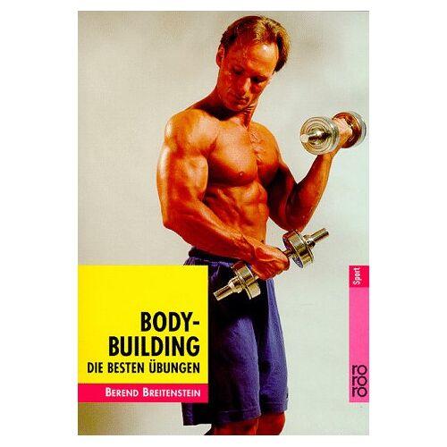 Berend Breitenstein - Bodybuilding, Die besten Übungen - Preis vom 13.05.2021 04:51:36 h