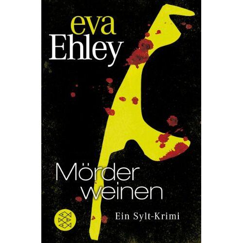 Eva Ehley - Mörder weinen: Ein Sylt-Krimi - Preis vom 24.02.2021 06:00:20 h