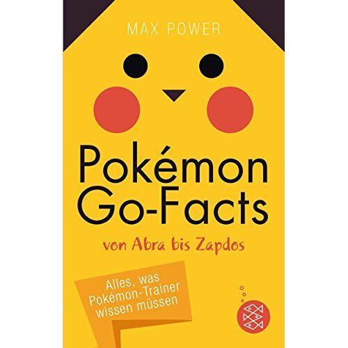 Max Power - Pokémon-Go-Facts von Abra bis Zapdos. Alles, was Pokémon-Trainer wissen müssen - Preis vom 26.01.2021 06:11:22 h