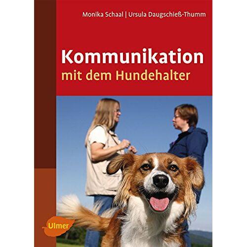 Monika Schaal - Kommunikation mit dem Hundehalter - Preis vom 19.01.2020 06:04:52 h