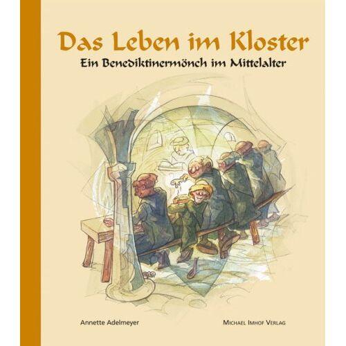 Annette Adelmeyer - Das Leben im Kloster: Ein Benediktinermönch im Mittelalter - Preis vom 18.04.2021 04:52:10 h