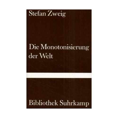 Stefan Zweig - Die Monotonisierung der Welt - Preis vom 03.12.2020 05:57:36 h