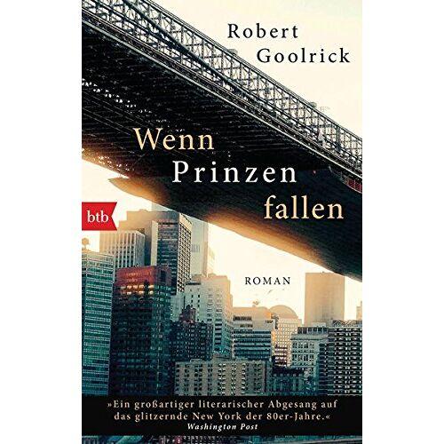 Robert Goolrick - Wenn Prinzen fallen: Roman - Preis vom 06.09.2020 04:54:28 h