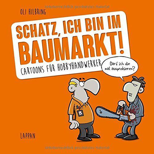 Oli Hilbring - Schatz, ich bin im Baumarkt - Preis vom 15.04.2021 04:51:42 h