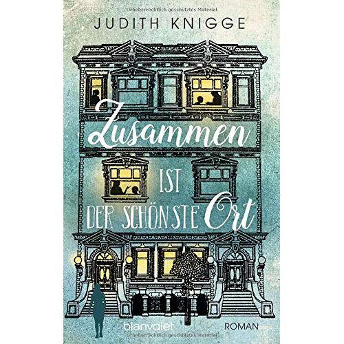 Judith Knigge - Zusammen ist der schönste Ort: Roman - Preis vom 15.05.2021 04:43:31 h