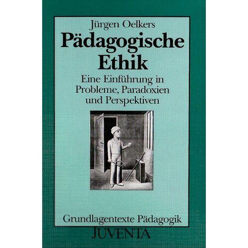 Oelkers - Oelkers, Pädagogische Ethik: Eine Einführung in Probleme, Paradoxien und Perspektiven - Preis vom 21.04.2021 04:48:01 h