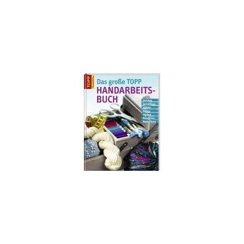 - Das große TOPP-Handarbeitsbuch: Stricken, Strickfilzen, Häkeln, Nähen, Sticken, Nassfilzen, Nadelfilzen - Preis vom 24.01.2021 06:07:55 h