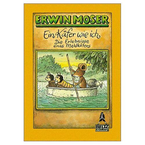 Erwin Moser - Ein Käfer wie ich. Erinnerungen eines Mehlkäfers aus dem Burgenland - Preis vom 24.02.2021 06:00:20 h