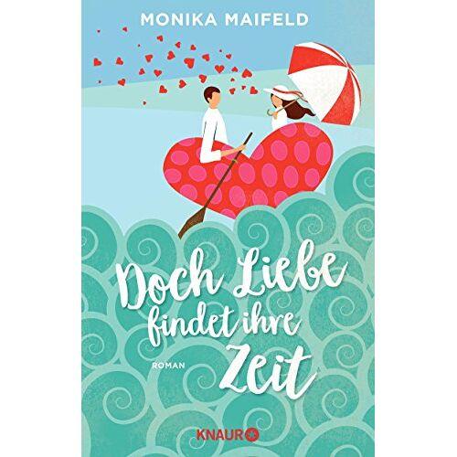 Monika Maifeld - Doch Liebe findet ihre Zeit: Roman - Preis vom 14.05.2021 04:51:20 h