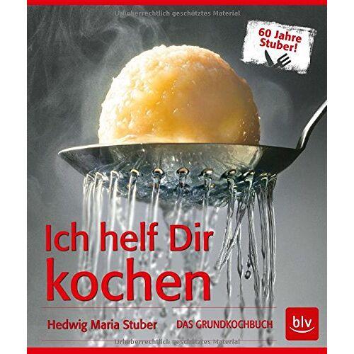 Stuber, Hedwig Maria - Ich helf Dir kochen: DAS GRUNDKOCHBUCH - Preis vom 05.09.2020 04:49:05 h