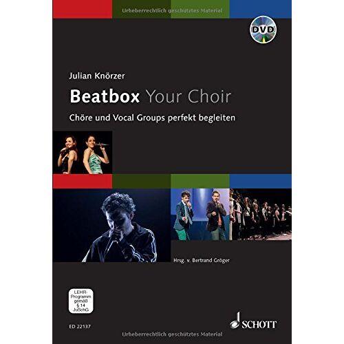 Julian Knörzer - Beatbox Your Choir: Chöre und Vocal Groups perfekt begleiten. Ausgabe mit DVD. - Preis vom 20.10.2020 04:55:35 h
