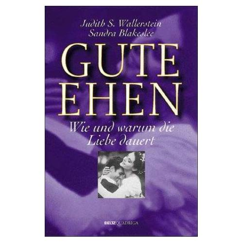 Wallerstein, Judith S. - Gute Ehen. Wie und warum die Liebe dauert. - Preis vom 21.10.2020 04:49:09 h