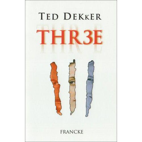 Ted Dekker - Thr3e - Preis vom 05.05.2021 04:54:13 h