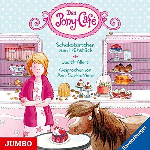 Judith Allert - Das Pony-Café. Schokotörtchen zum Frühstück - Preis vom 27.02.2021 06:04:24 h
