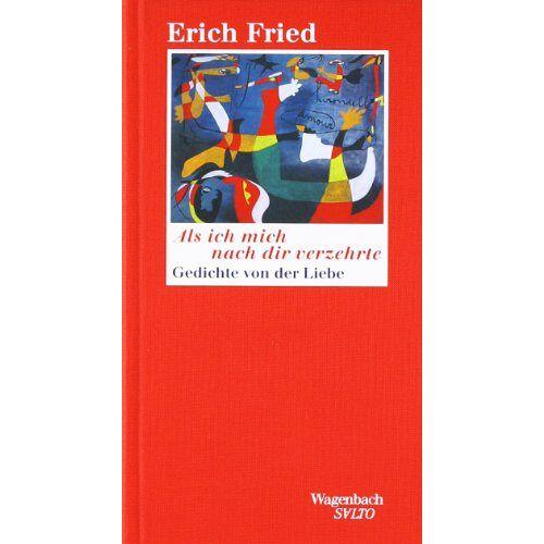 Erich Fried - Als ich mich nach dir verzehrte. Zweiundsiebzig Gedichte von der Liebe. (Wagenbach SALTO) - Preis vom 16.04.2021 04:54:32 h