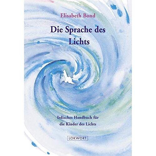 Elisabeth Bond - Die Sprache des Lichts - Preis vom 17.04.2021 04:51:59 h