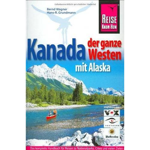 Bernd Wagner - Kanada, der ganze Westen mit Alaska - Preis vom 21.04.2021 04:48:01 h