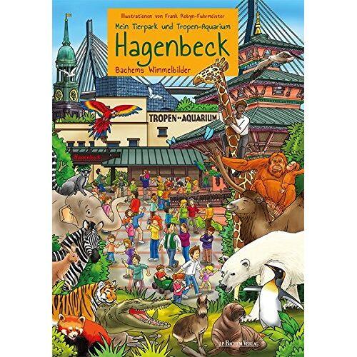 Frank Robyn-Fuhrmeister - Mein Tierpark und Tropenaquarium Hagenbeck: Bachems Wimmelbilder - Preis vom 25.02.2021 06:08:03 h