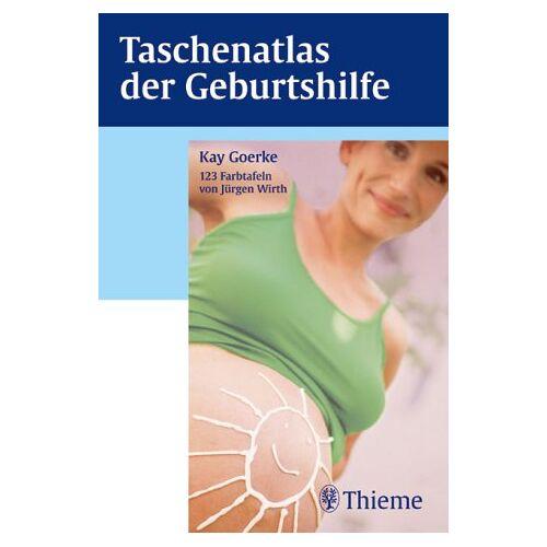 Kay Goerke - Taschenatlas der Geburtshilfe - Preis vom 05.03.2021 05:56:49 h