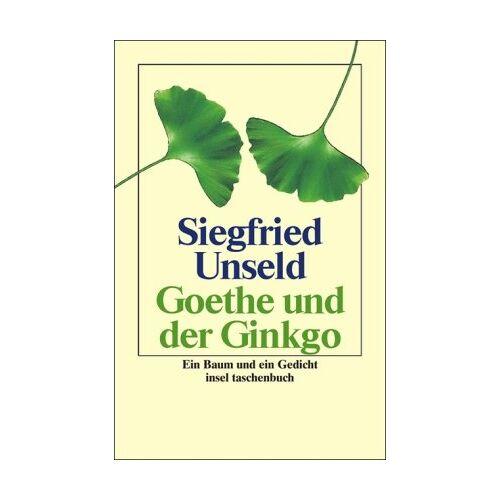 Siegfried Unseld - Goethe und der Ginkgo: Ein Baum und ein Gedicht (insel taschenbuch) - Preis vom 15.10.2020 04:56:03 h