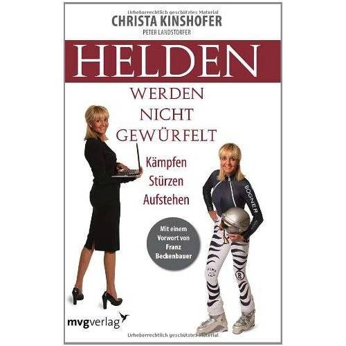 Christa Kinshofer - Helden werden nicht gewürfelt: Kämpfen Stürzen Aufstehen - Preis vom 14.04.2021 04:53:30 h