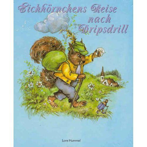 Lore Hummel - Eichhörnchens Reise nach Dripsdrill - Preis vom 11.05.2021 04:49:30 h