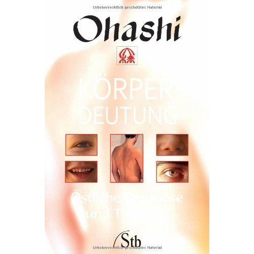 Ohashi - Körperdeutung - Östliche Diagnose und Therapie - Preis vom 15.05.2021 04:43:31 h