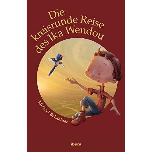 Michael Beisteiner - Die kreisrunde Reise des Ika Wendou - Preis vom 21.10.2020 04:49:09 h