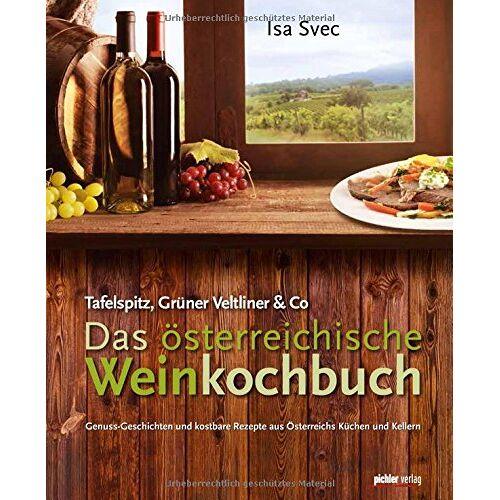 Isa Svec - Das österreichische Weinkochbuch: Tafelspitz, Grüner Veltliner & Co - Preis vom 20.10.2020 04:55:35 h