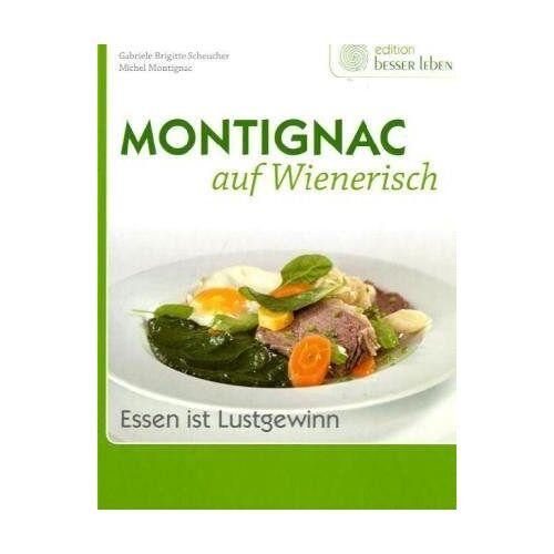 Michel Montignac - Montignac auf Wienerisch - Preis vom 18.04.2021 04:52:10 h