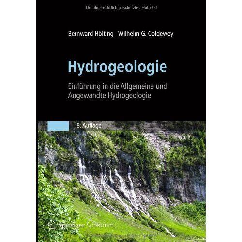 Bernward Hölting - Hydrogeologie: Einführung in die Allgemeine und Angewandte Hydrogeologie - Preis vom 03.05.2021 04:57:00 h