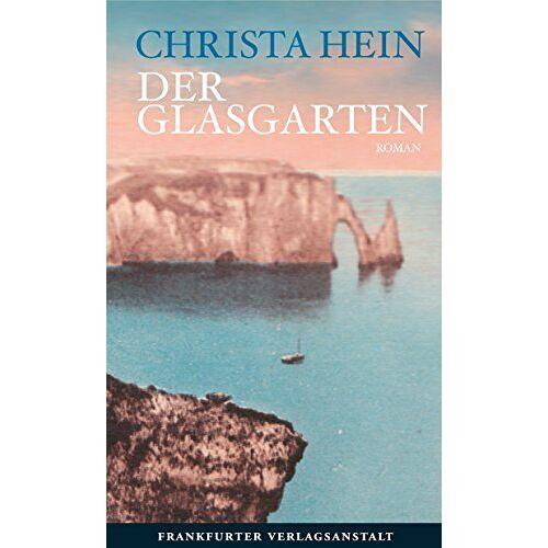 Christa Hein - Der Glasgarten - Preis vom 18.04.2021 04:52:10 h
