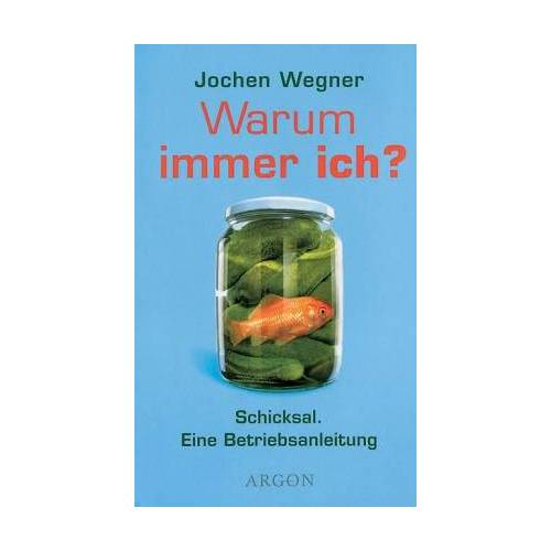 Jochen Wegner - Warum immer ich? Schicksal. Eine Betriebsanleitung - Preis vom 15.05.2021 04:43:31 h