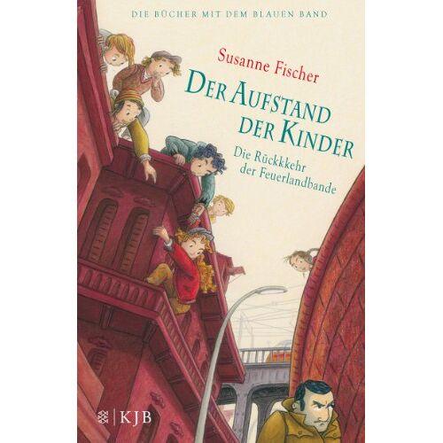 Susanne Fischer - Der Aufstand der Kinder - Die Rückkehr der Feuerlandbande - Preis vom 11.04.2021 04:47:53 h