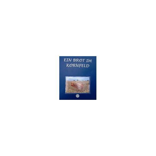 Sibel Ã-zkan - Ein Brot im Kornfeld - Preis vom 20.10.2020 04:55:35 h