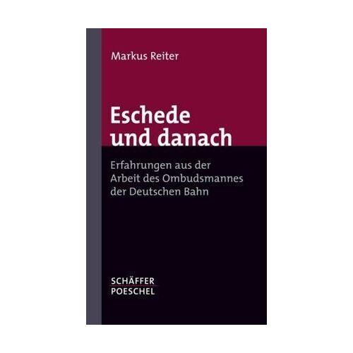 Markus Reiter - Eschede und danach. Erfahrungen aus der Arbeit des Ombudsmannes der Deutschen Bahn - Preis vom 20.10.2020 04:55:35 h
