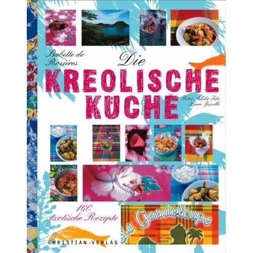 Rozières, Babette de - Die kreolische Küche: 160 exotische Rezepte - Preis vom 16.04.2021 04:54:32 h