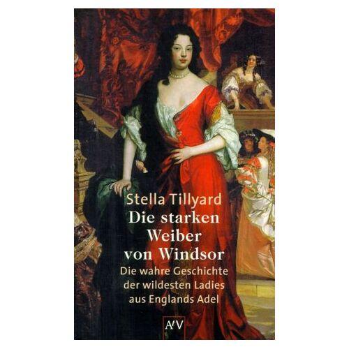 Stella Tillyard - Die starken Weiber von Windsor - Preis vom 06.09.2020 04:54:28 h