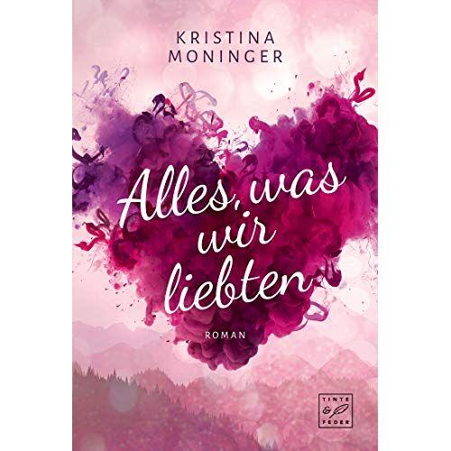 Kristina Moninger - Alles, was wir liebten - Preis vom 03.12.2020 05:57:36 h