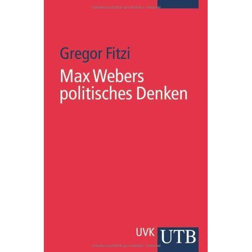 Gregor Fitzi - Max Webers politisches Denken. - Preis vom 04.09.2020 04:54:27 h
