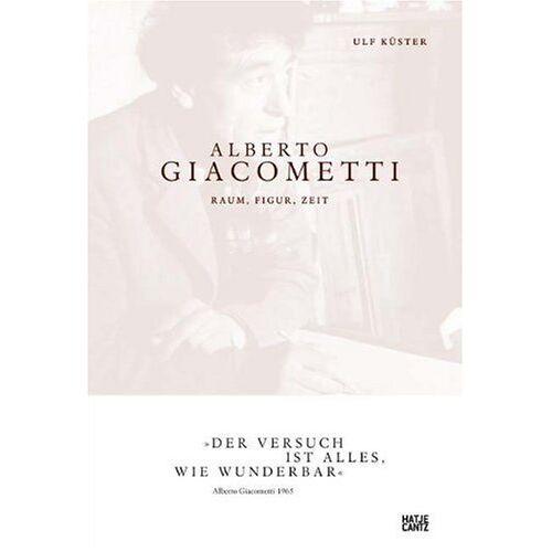 Ulf Küster - Alberto Giacometti: Raum, Figur, Zeit - Preis vom 05.09.2020 04:49:05 h