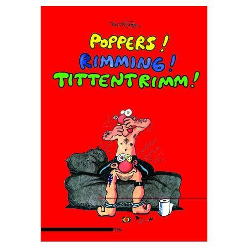 Ralf König - Poppers! Rimming! Tittentrimm! - Preis vom 16.05.2021 04:43:40 h
